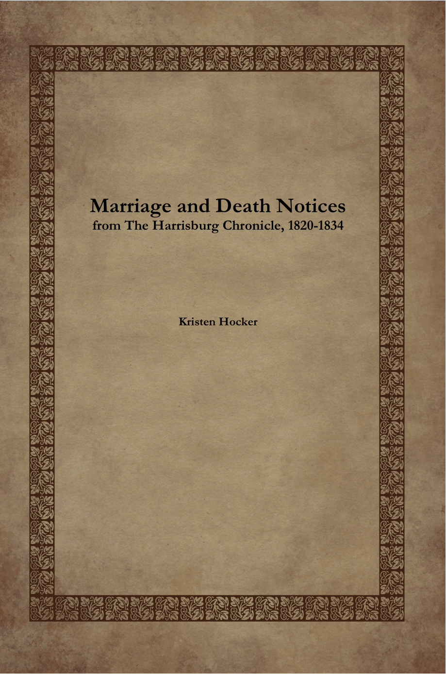 Marriage and Death Notices in the Harrisburg Chronicle, 1820-1834