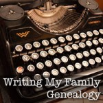 Writing My Family Genealogy ~ The Tools