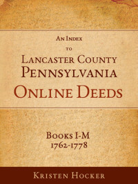 Lancaster County Pennsylvania Online Deed Books I-M