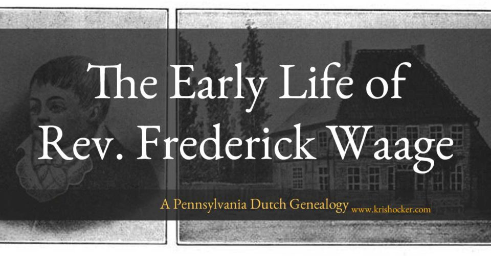 The Early Life of Rev. Frederick Waage