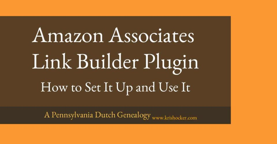 Amazon Associates Link Builder Plugin How To Set It Up & Use It